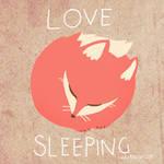 Love Sleeping
