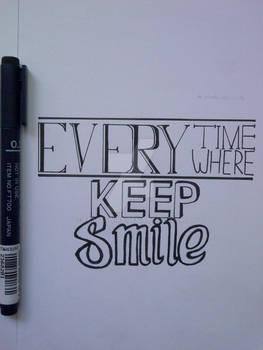 Every Time Every Where Keep Smile