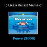 I Like a Recast Meme of Ponyo