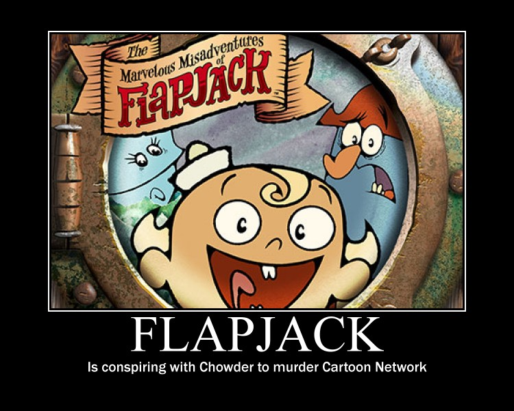 anit_flapjack_demotivational_by_geekgirl3600 anit flapjack demotivational by geekgirl3600 on deviantart