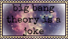 The Big Bang Theory Is Stupid by Im-Amsterdam