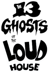 The 13 Ghosts of the Loud House ~ Logo