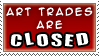 Art Trades Closed