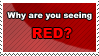 Why are you seeing Red? by Ravenclaw105