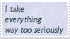 My stamps: I take everything too seriously by ShinyPteranodon