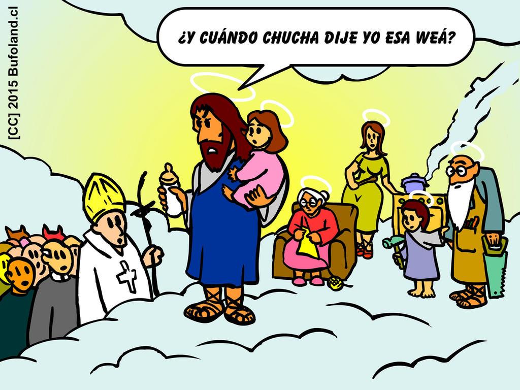 Y Cuando Chucha Dije Yo Esa Wea by Bufoland