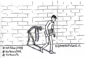 Exhausted - Exhausto by Bufoland