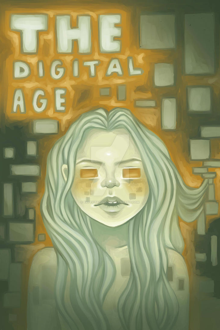 The digital age by expectatinqs