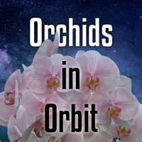 Orchids In Orbit