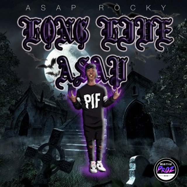 Asap Rocky - Long Live Asap by Prozpect228 on DeviantArt