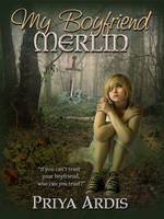 My Boyfriend Merlin by Priya Ardis by Phatpuppyart-Studios