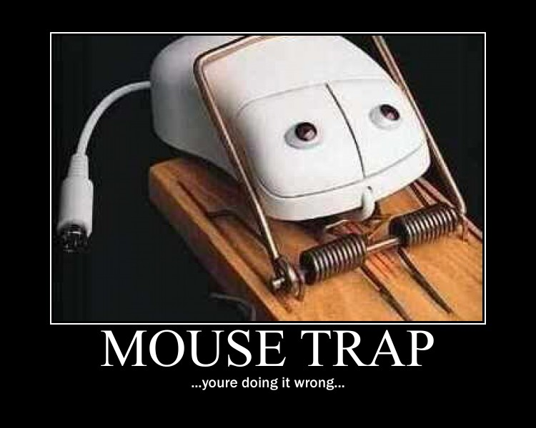 Mouse Trap Demotivational by NeonVictorian