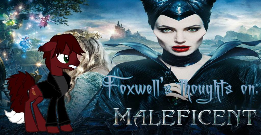 Foxwell's Thoughts On Maleficent by NaitaidaiFoxxoll on DeviantArt