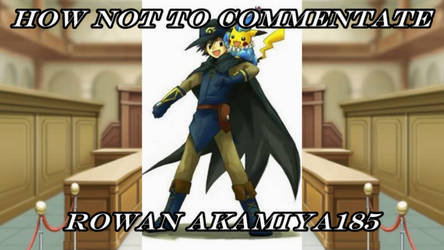 How Not To Commentate: Rowan Akamiya185 by NaitaidaiFoxxoll