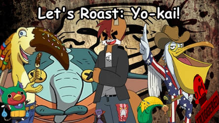 Let's Roast: Yo-kai by NaitaidaiFoxxoll