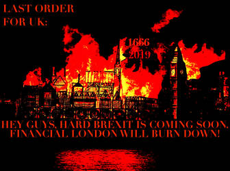 Last Order For Uk Hard Brexit Is Coming Soon by BernardoDisco