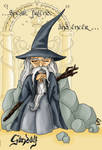 Speak, friend, and enter....(Gandalf)