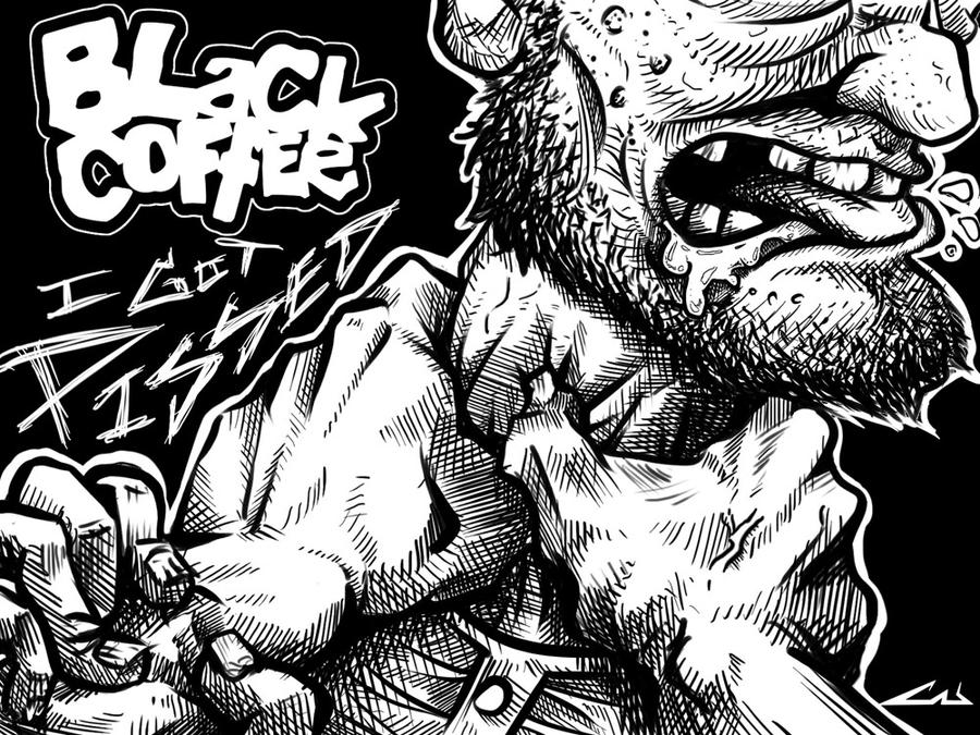 BLACK COFFEE - I got Pissed by CabelloBanzeh