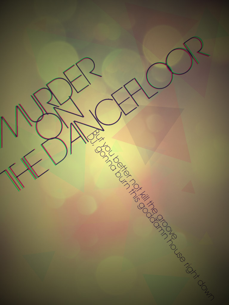 murderonthedancefloor by senbosen