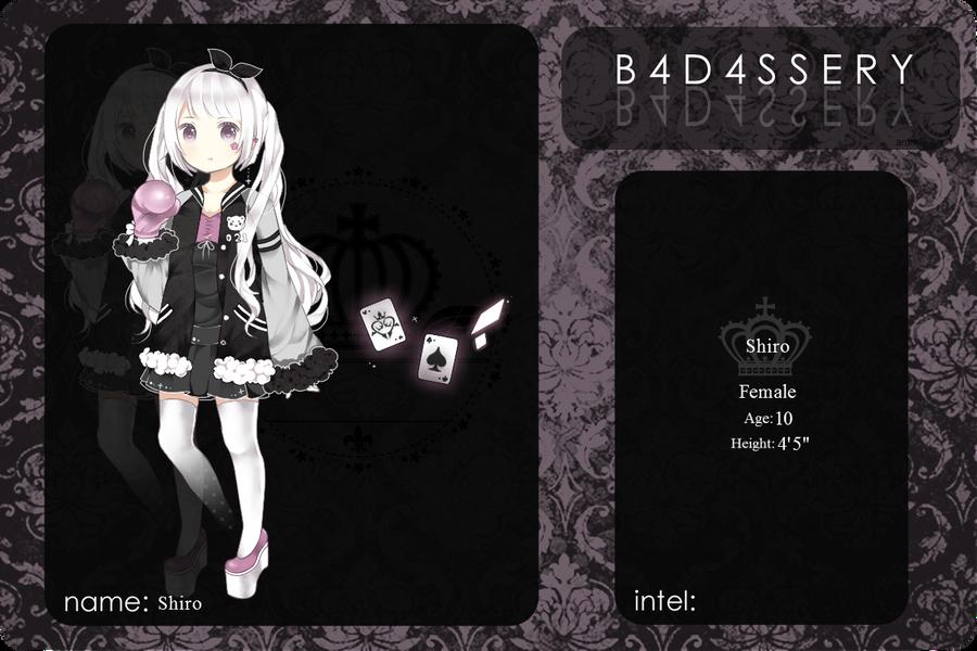 B4D4SSERY: Shiro by arumie