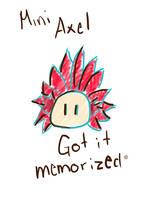 Mini Axel by LittleDreamer96