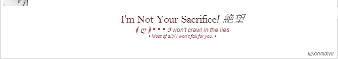 I'm Not Your Sacrifice by chatango-edits