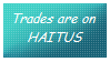 trades are on haitus stamp by Empty-Frames