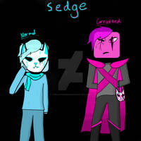 JSaB OC- Sedge: Corrupted and Normal