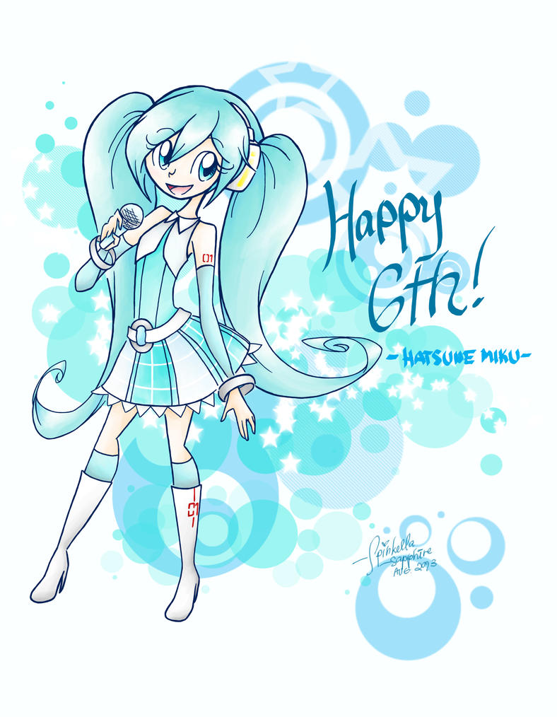 Happy 6th Miku!! by SpinkellaSapphire
