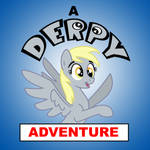 A Derpy Adventure