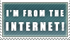 I'm From the Internet Stamp by Unaji