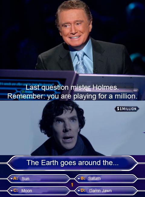 Sherlock wants to be a millionaire by Ligechan
