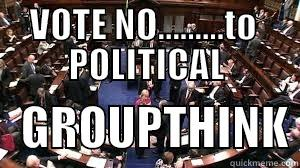 VOTE NO to political groupthink by ChristianTruthTeller