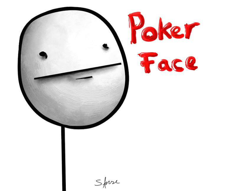 Poker Face ._. by The0rigin