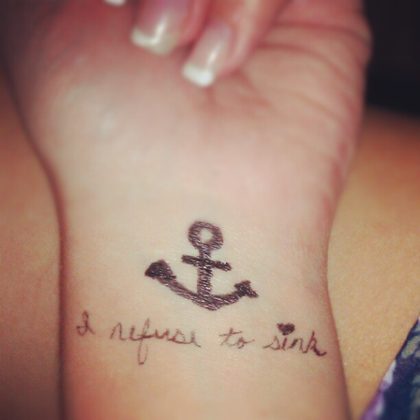 i refuse to sink tattoo on wrist - photo #18