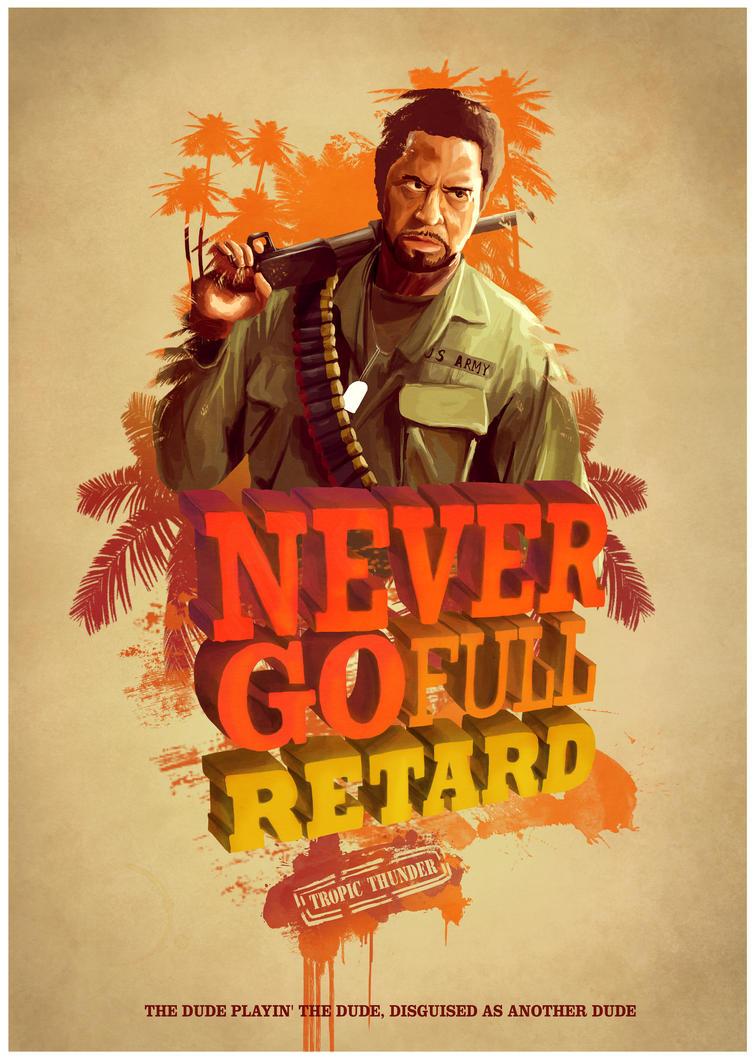 Never go full retard by Barbeanicolas on DeviantArt Never Go Full Retard