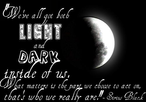 Sirius Black Quotes Light And Dark Quotes Interesting Light And Dark Quotes