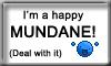 Proudly Mundane by DarkDijinArtie89