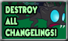 Destroy All Changelings! by DarkDijinArtie89