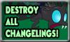 Destroy All Changelings! by DarkHorseArtie89