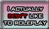 Not Really An RP'er Stamp by DarkHorseArtie89