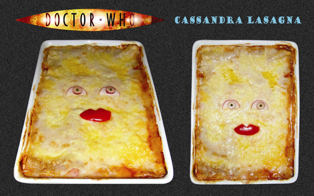 Doctor Who - Cassandra Lasagna