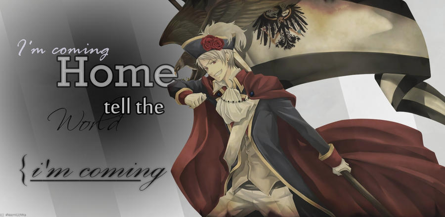 I'm coming home - Prussia by xNaomiUchiha