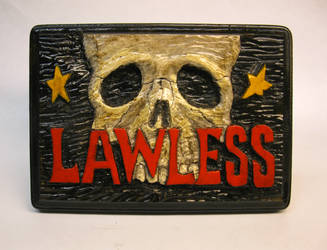 Lawless Plaque by Switchum