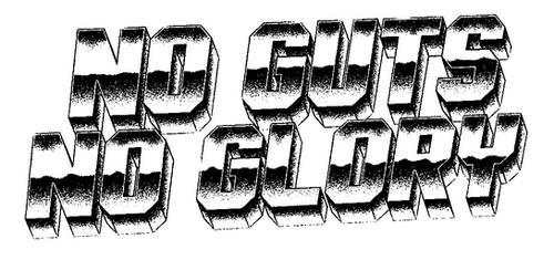 NO GUTS NO GLORY - retro 80s metal logo style