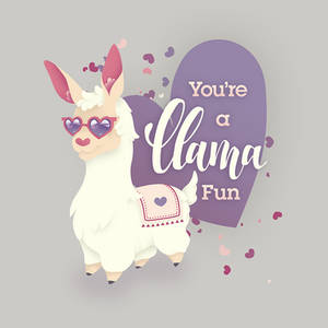 You're a llama fun!