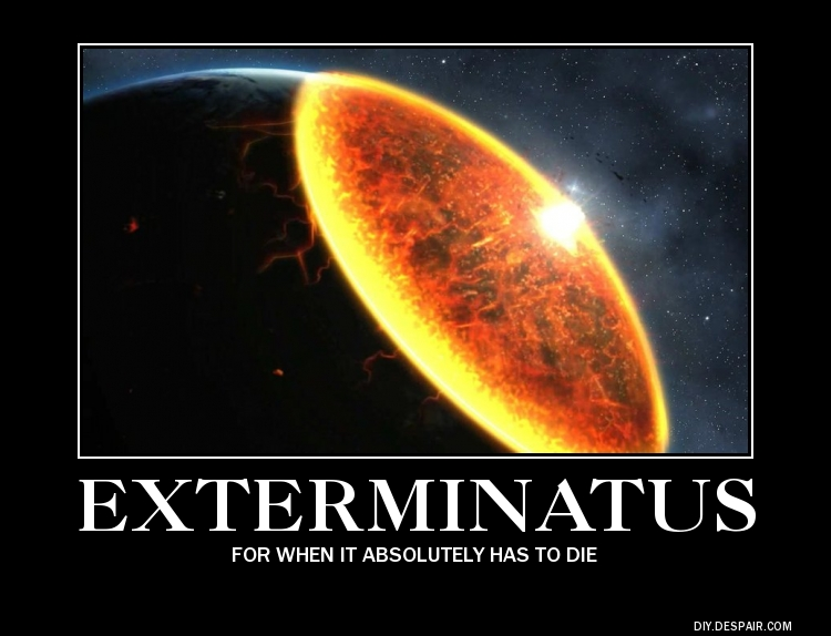 [Image: de_motivational_posters___exterminatus_b...7kn4h6.jpg]