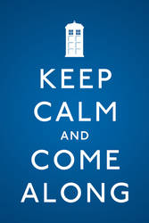 Keep Calm and Come Along by ZeeZedZee