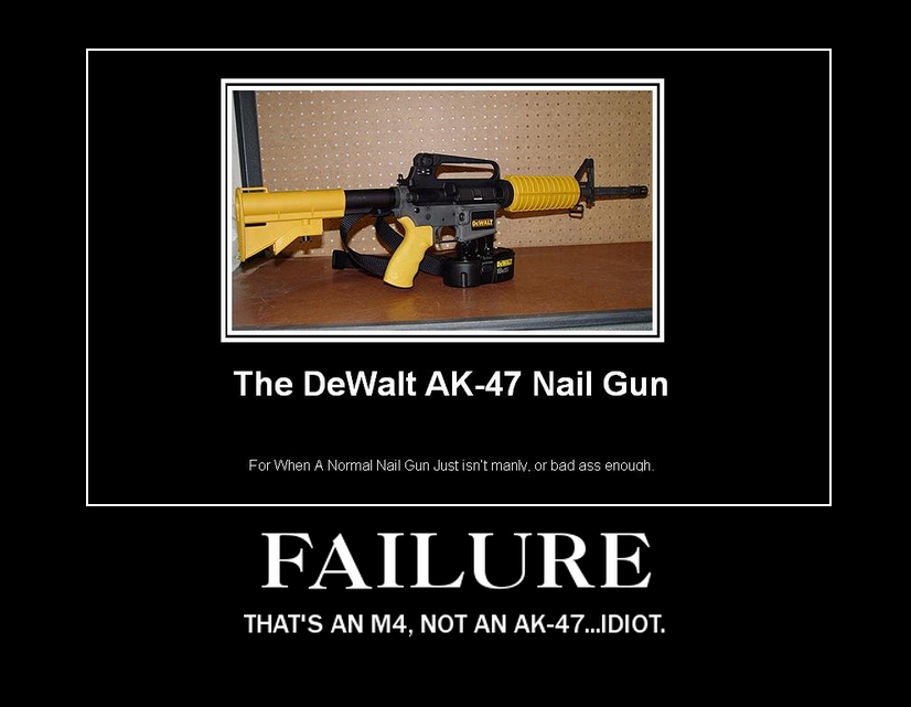 Demotivational M4-Dewalt nail GUN by LeeeRoooy-Jeeennkins on DeviantArt