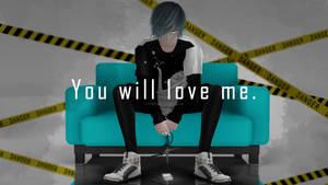 [MMD] You will love me by HazardsTVDinner